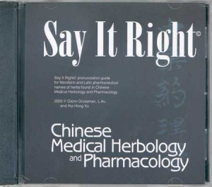 Say It Right CD - Chinese Medical Herbology and Pharmacology